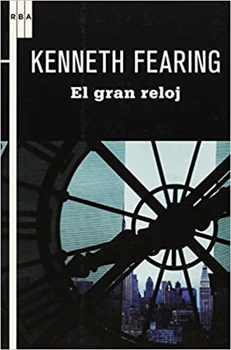 """""""El gran reloj"""" (""""The big clock"""") – Kenneth Fearing (1946)"""