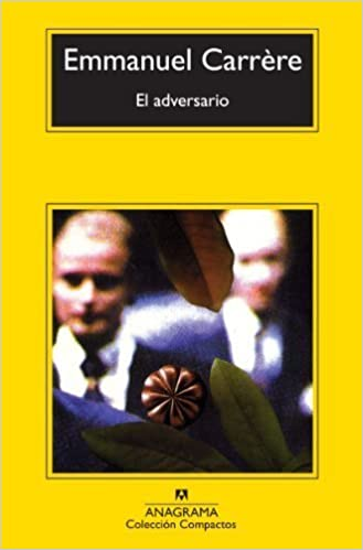 """""""El adversario"""" (""""L´adversaire"""") – Emmanuel Carrère (2000)"""