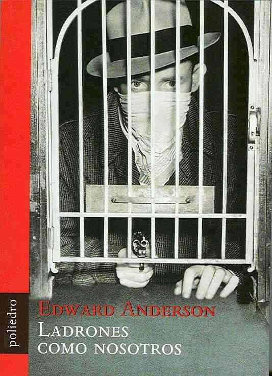 """""""Ladrones como nosotros"""" (""""Thieves like us"""") – Edward Anderson (1937)"""
