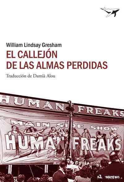 """""""El callejón de las almas perdidas"""" (""""Nightmare alley"""") – William Lindsay Gresham (1946)"""